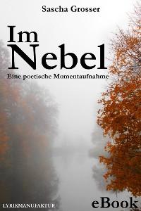 Cover Im Nebel - Eine poetische Momentaufnahme