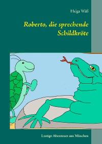 Cover Roberto, die sprechende Schildkröte