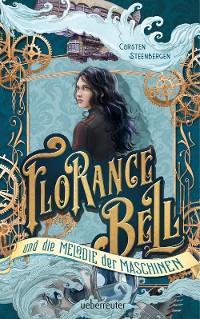 Cover Florance Bell und die Melodie der Maschinen