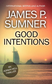 Cover Good Intentions: A Thriller