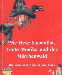 Cover Hexe Samantha, Tante Monika und der Märchenwald, Teil 2