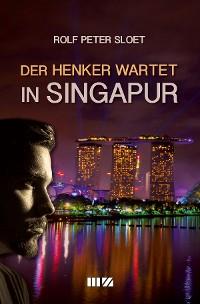 Cover Der Henker wartet in Singapur