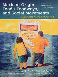 Cover Mexican-Origin Foods, Foodways, and Social Movements