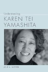 Cover Understanding Karen Tei Yamashita