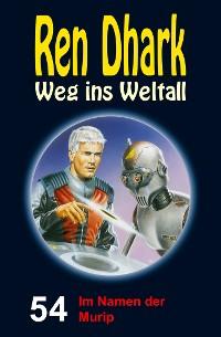 Cover Ren Dhark – Weg ins Weltall 54: Im Namen der Murip