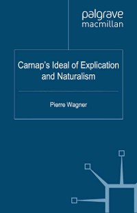 Cover Carnap's Ideal of Explication and Naturalism