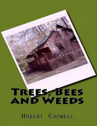 Cover Trees, Bees and Weeds
