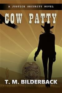 Cover Cow Patty - A Justice Security Novel