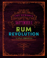 Cover The Curious Bartender's Rum Revolution