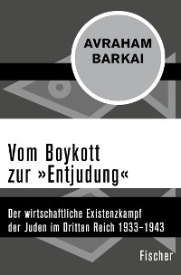 Cover Vom Boykott zur »Entjudung«