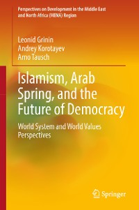 Cover Islamism, Arab Spring, and the Future of Democracy