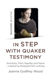 Cover Quaker Quicks - In Step with Quaker Testimony