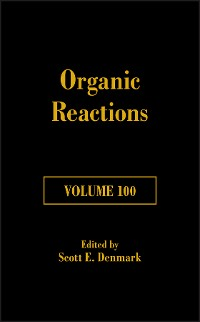 Cover Organic Reactions, Volume 100