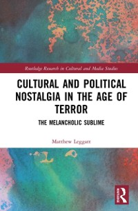 Cover Cultural and Political Nostalgia in the Age of Terror