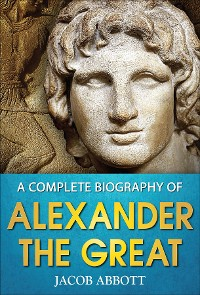 Cover A Complete Biography of Alexander the Great