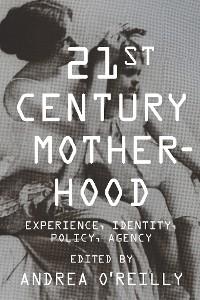 Cover Twenty-first Century Motherhood