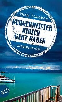 Cover Bürgermeister Hirsch geht baden