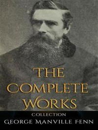 Cover George Manville Fenn: The Complete Works