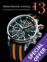Cover Wristwatch Annual 2013: The Catalog of Producers, Prices, Models, and Specifications