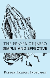 Cover The Prayer of Jabez: Simple and Effective