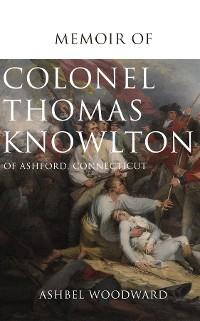 Cover Memoir of Col. Thomas Knowlton, of Ashford, Connecticut