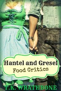 Cover Hantel and Gresel: Food Critics