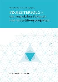 Cover Projekterfolg - die vernetzten Faktoren von Investitionsprojekten.