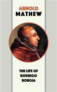 Cover The Life of Rodrigo Borgia
