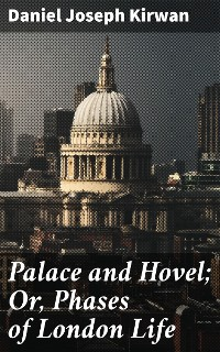 Cover Palace and Hovel; Or, Phases of London Life