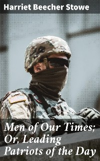 Cover Men of Our Times; Or, Leading Patriots of the Day