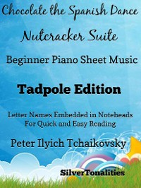 Cover Chocolate the Spanish Dance Nutcracker Suite Beginner Piano Sheet Music Tadpole Edition