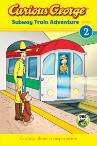 Cover Curious George Subway Train Adventure (CGTV Reader)