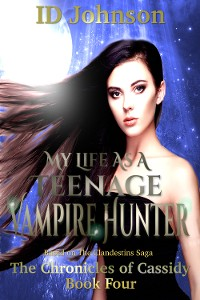 Cover My Life As a Teenage Vampire Hunter