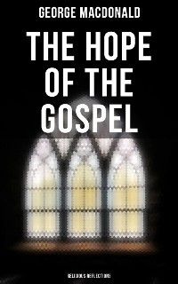Cover The Hope of the Gospel: Religious Reflections