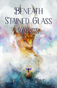 Cover Beneath Stained Glass Wings