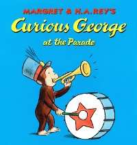 Cover Curious George at the Parade (Read-aloud)