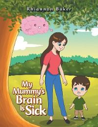 Cover My Mummy's Brain Is Sick