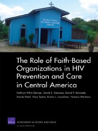 Cover The Role of Faith-Based Organizations in HIV Prevention and Care in Central America