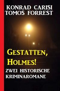 Cover Gestatten, Holmes! Zwei historische Kriminalromane