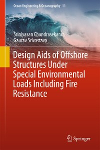 Cover Design Aids of Offshore Structures Under Special Environmental Loads including Fire Resistance