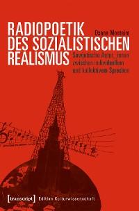 Cover Radiopoetik des sozialistischen Realismus