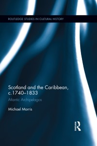 Cover Scotland and the Caribbean, c.1740-1833