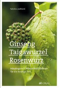 Cover Ginseng, Taigawurzel, Rosenwurz - eBook