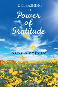 Cover Unleashing the Power of Gratitude