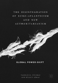Cover The Disintegration of Euro-Atlanticism and New Authoritarianism