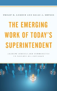Cover The Emerging Work of Today's Superintendent