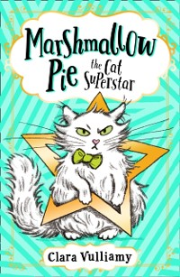 Cover Marshmallow Pie The Cat Superstar (Marshmallow Pie the Cat Superstar, Book 1)