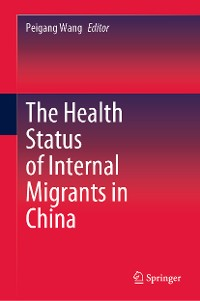 Cover The Health Status of Internal Migrants in China