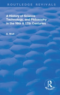 Cover History of Science Technology and Philosophy in the 16 and 17th Centuries