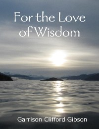 Cover For the Love of Wisdom